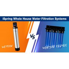 The iSpring WF150K vs. Traditional Whole House System: Which one should you choose?